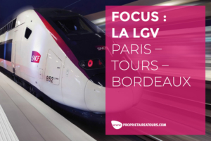 Focus : La LGV Paris - Tours - Bordeaux