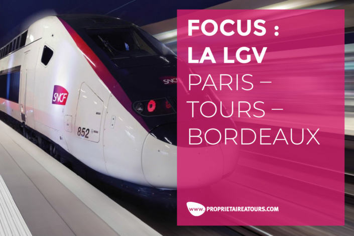 FOCUS : LA LGV PARIS – TOURS – BORDEAUX
